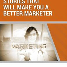 10 Practical Stories to make you a better Marketer