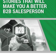 10 Stories to make you a better B2B Salesperson