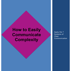 Clearly Communicate Complexity